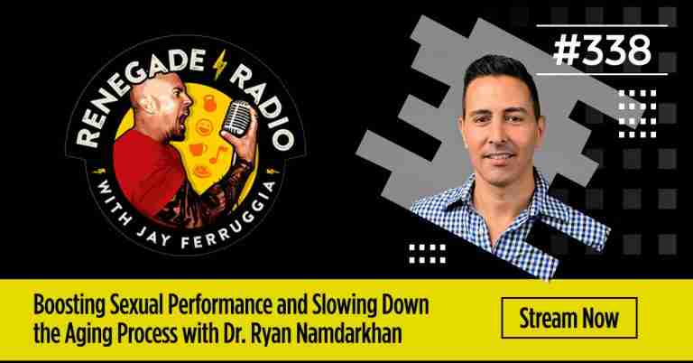 Renegade Radio: Boosting Sexual Performance and Slowing Down the Aging Process with Dr. Ryan Namdarkhan